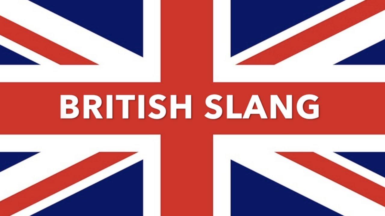 100 слов настоящего британского слэнга